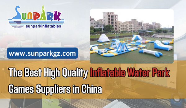 The-Best-High-Quality-Inflatable-Water-Park-Games-Suppliers-in-China-SUNPARK