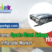 Best Extreme Sports Stunt Airbags For Your Inflatable Market