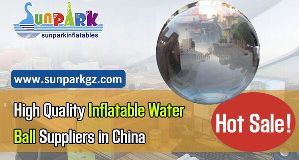 High Quality Inflatable Water Ball Suppliers in China